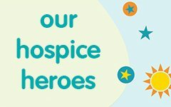 our hospice heroes